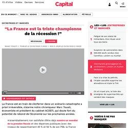 """""""La France est la triste championne de la récession !"""""""