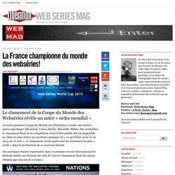 La France championne du monde des webséries!