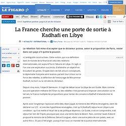 International : La France cherche une porte de sortie à Kadhafi en Libye
