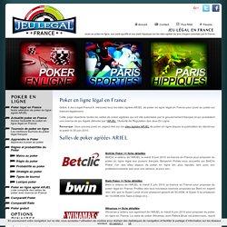 Poker en ligne légal en France - Liste complète des sites agréés ARJEL pour jouer au poker sur Internet