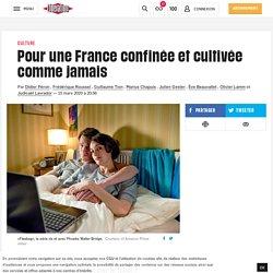 Pour une France confinée et cultivée comme jamais