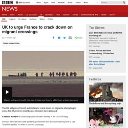 UK to urge France to crack down on migrant crossings