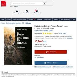 Il était une fois en France Tome 1. L'Empire de.... Fabien Nury - Album - Decitre - Livre - 9782723455800
