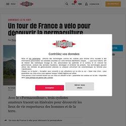 (20+) Un tour de France à vélo pour découvrir la permaculture