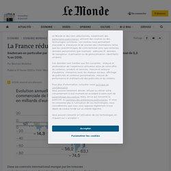 La France réduit son déficit commercial