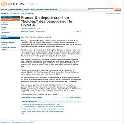 France-Un député craint un hold-up des banques sur le Livret A