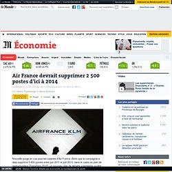 Air France devrait supprimer 2 500 postes d'ici à 2014