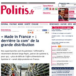 « Made in France » : derrière la com' de la grande distribution