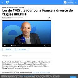 Loi de 1905 : le jour où la France a divorcé de l'Eglise #REDIFF