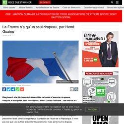 La France n'a qu'un seul drapeau, par Henri Guaino