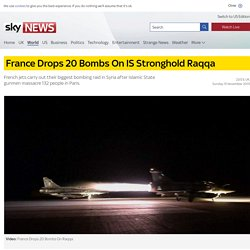 France Drops 20 Bombs On IS Stronghold Raqqa