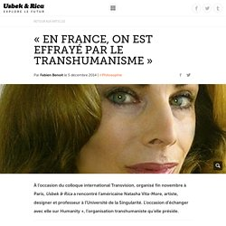 « En France, on est effrayé par le transhumanisme