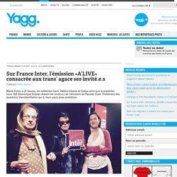 Sur France Inter, l'émission «A'LIVE» consacrée aux trans' agace ses invité.e.s