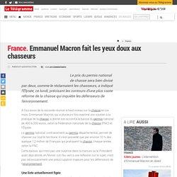 France.Emmanuel Macron fait les yeux doux aux chasseurs - France