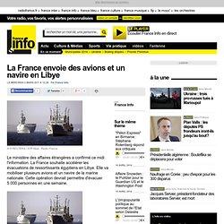 La France envoie des avions et un navire en Libye - international - toute l'actualité internationale