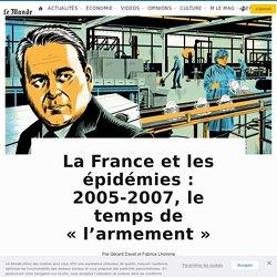 La France et les épidémies: 2005-2007, le temps de «l'armement»