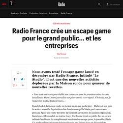 Radio France crée un escape game pour le grand public... et les entreprises - Radio
