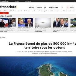 La France étend de plus de 500 000 km² son territoire sous les océans