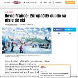 Ile-de-France : EuropaCity oublie sa piste de ski