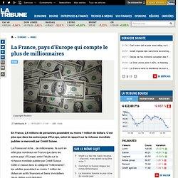 La France, pays d'Europe qui compte le plus de millionnaires