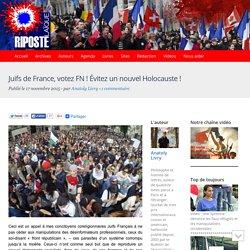 Juifs de France, votez FN ! Évitez un nouvel Holocauste !
