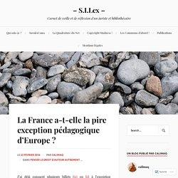 La France a-t-elle la pire exception pédagogique d'Europe ? – – S.I.Lex –