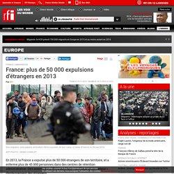 France: plus de 50 000 expulsions d'étrangers en 2013 - Europe