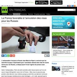 La France favorable à l'annulation des visas pour les Russes
