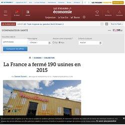 La France a fermé 190 usines en 2015