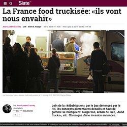 La France food truckisée: «ils vont nous envahir»