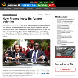 How France loots its former colonies