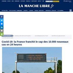 Covid-19: la France franchit le cap des 10.000 nouveaux cas en 24 heures