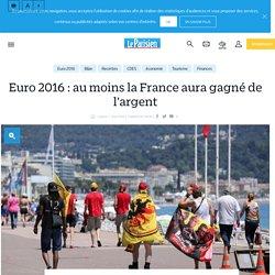 Euro 2016 : au moins la France aura gagné de l'argent - Le Parisien