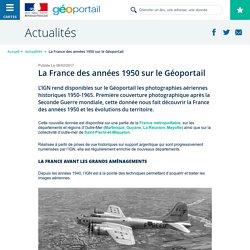 La France des années 1950 sur le Géoportail - Actualités