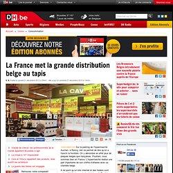 La France met la grande distribution belge au tapis