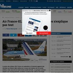 Air France-KLM : la grève des pilotes n'explique pas tout
