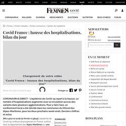 Covid France: hausse des hospitalisations, bilan du jour