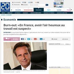"""""""En France, avoir l'air heureux au travail est suspect""""…! #burnout Se recentrer sur l'humain !"""