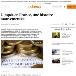 L'impôt en France, une histoire mouvementée - La Croix