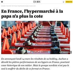 En France, l'hypermarché à la papa n'a plus la cote - 17 mars 2016
