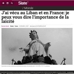 J'ai vécu au Liban et en France: je peux vous dire l'importance de la laïcité