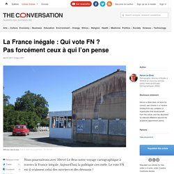 La France inégale: Qui vote FN? Pasforcément ceux àqui l'onpense