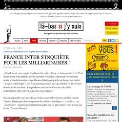 FRANCE INTER S'INQUIÈTE POUR LES MILLIARDAIRES !