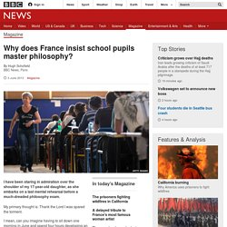 Why does France insist school pupils master philosophy?