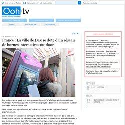 » France : La ville de Dax se dote d'un réseau de bornes interactives outdoor