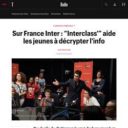"""Sur France Inter : """"Interclass'"""" aide les jeunes à décrypter l'info"""