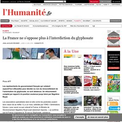 La France ne s'oppose plus à l'interdiction du glyphosate