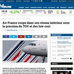 Air France coupe dans son réseau intérieur sous la pression du TGV et des low-cost