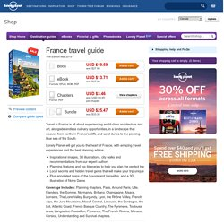 France Travel Guide Book – Europe - International Adventure Travel - Lonely Planet
