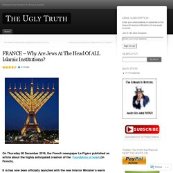 FRANCE – Why Are Jews At The Head Of ALL Islamic Institutions?